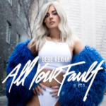 Bebe_Rexha_-_All_Your_Fault_Pt_I